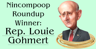 Rep. Gohmert wins nincompoop roundup