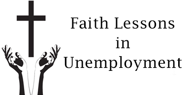 Faith lessons in unemployment
