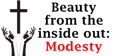 Beauty from the inside out: Modesty