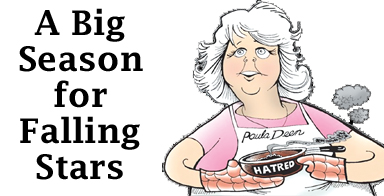 A big season for falling stars: Paula Deen and Aaron Hernandez are suffering fates of their own making.