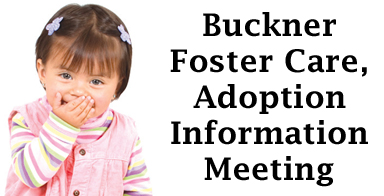 Buckner to host meeting: Foster care, adoption information available