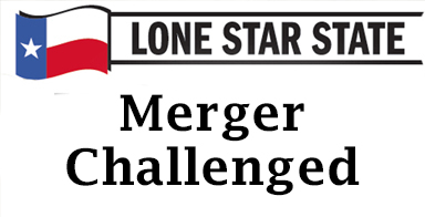 Lone Star State: Merger challenged