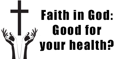 Faith in God: Good for your health?