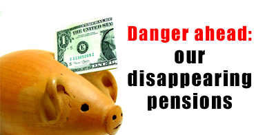 Danger ahead: our disappearing pensions