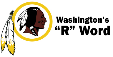 "Washington's ""R"" Word:The football team of the nation's capital region needs a new name that's not a racial slur"