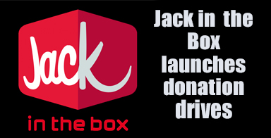 Jack in the Box® Launches Donation Drives