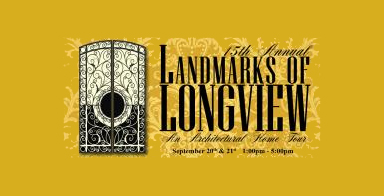 LANDMARKS OF LONGVIEW: Architectural Tour Coming