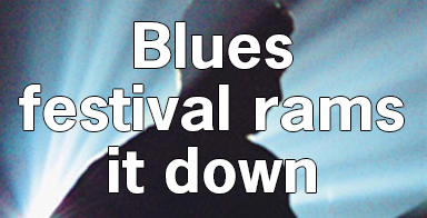 Blues festival rams it down