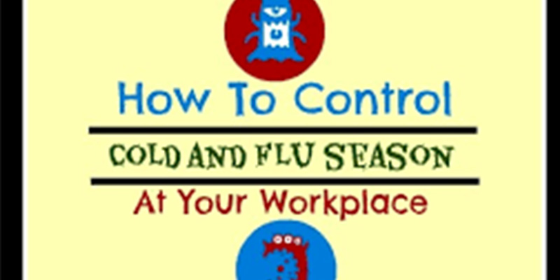 Cold And Flu Season For The Workplace