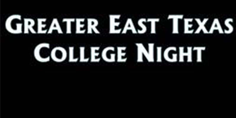 Greater East Texas College Night